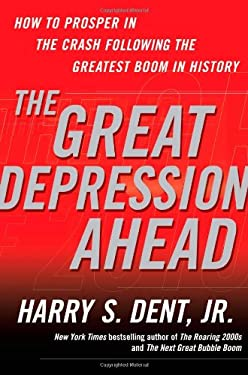 The Great Depression Ahead: How to Prosper in the Crash Following the Greatest Boom in History 9781416588986