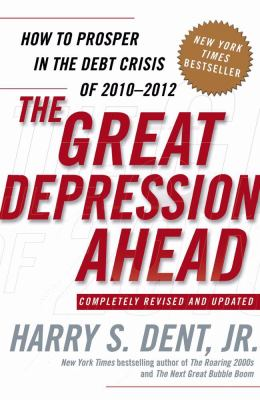 The Great Depression Ahead: How to Prosper in the Debt Crisis of 2010-2012 9781416588993