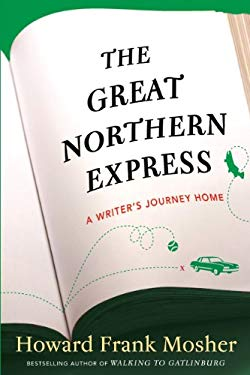 The Great Northern Express: A Writer's Journey Home 9781410448705