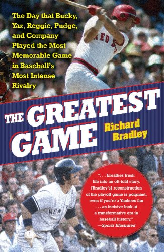 The Greatest Game: The Day That Bucky, Yaz, Reggie, Pudge, and Company Played the Most Memorable Game in Baseball's Most Intense Rivalry 9781416534396