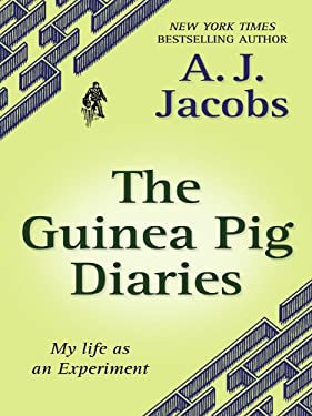 The Guinea Pig Diaries: My Life as an Experiment 9781410420817