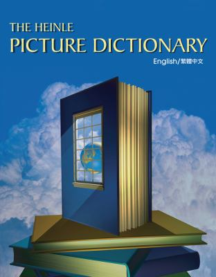 The Heinle Picture Dictionary: Chinese, Traditional 9781413005530