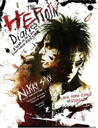 The Heroin Diaries: A Year in the Life of a Shattered Rock Star 9781416511946