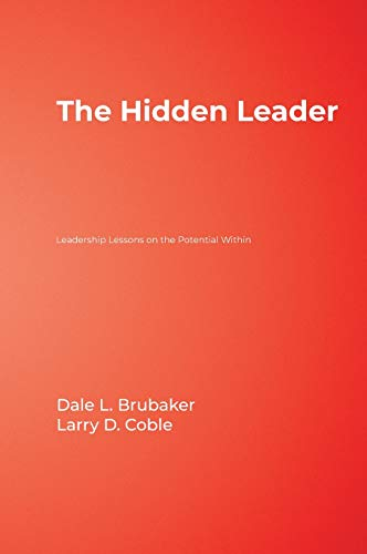 The Hidden Leader: Leadership Lessons on the Potential Within 9781412904995
