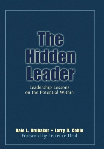 The Hidden Leader: Leadership Lessons on the Potential Within 9781412905008