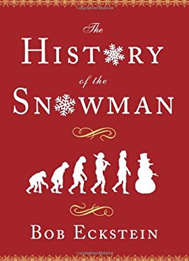 The History of the Snowman: From the Ice Age to the Flea Market 9781416940661