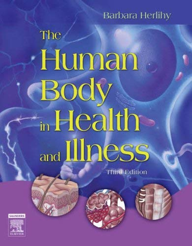 The Human Body in Health and Illness 9781416028864