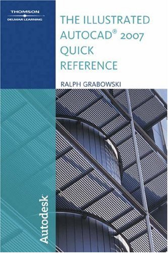 The Illustrated AutoCAD 2007 Quick Reference