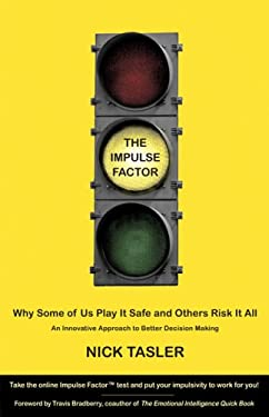 The Impulse Factor: Why Some of Us Play It Safe and Others Risk It All 9781416562344