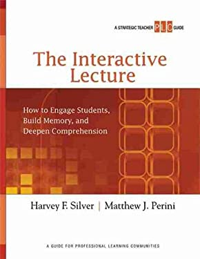 The Interactive Lecture: How to Engage Students, Build Memory, and Deepen Comprehension [With Poster] 9781416610731