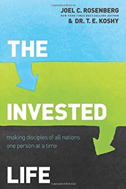 The Invested Life: Making Disciples of All Nations One Person at a Time 9781414376370