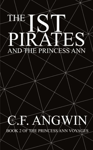The Ist Pirates and the Princess Ann: Book 2 of the Princess Ann Voyages 9781418440824