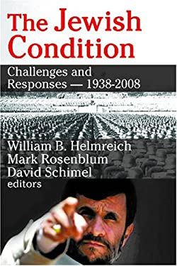The Jewish Condition: Challenges and Responses: 1938-2008 9781412808026