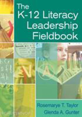 The K-12 Literacy Leadership Fieldbook 9781412917513