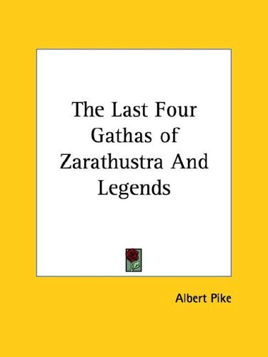 The Last Four Gathas of Zarathustra and Legends 9781419106644