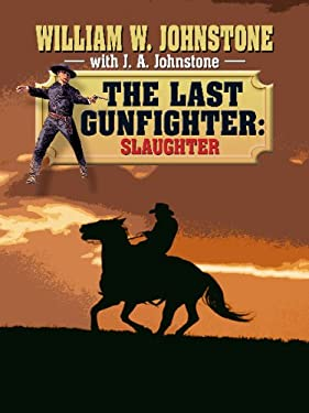 The Last Gunfighter: Slaughter