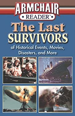 The Last Survivors: Of Historical Events, Movies, Disasters, and More 9781412798198