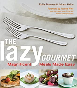 The Lazy Gourmet: Magnificent Meals Made Easy 9781410440587
