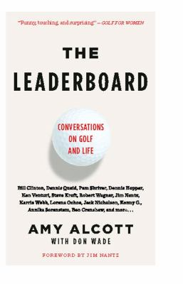 The Leaderboard: Conversations on Golf and Life 9781416535478