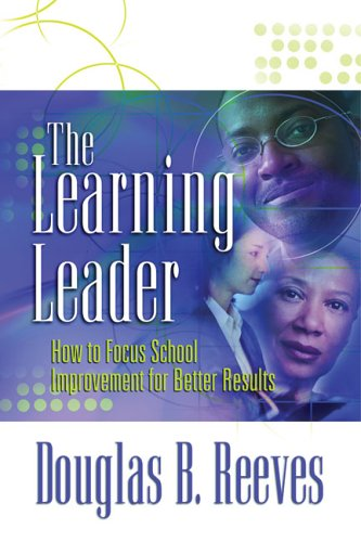 The Learning Leader: How to Focus School Improvement for Better Results 9781416603320