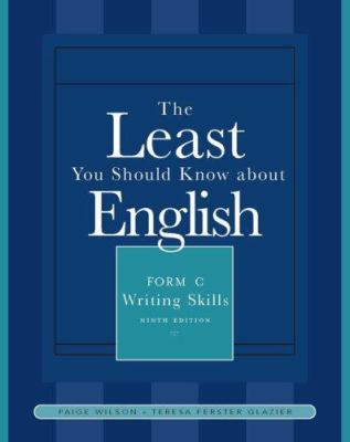 The Least You Should Know about English: Writing Skills, Form C 9781413029352
