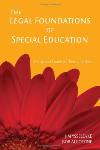 The Legal Foundations of Special Education: A Practical Guide for Every Teacher 9781412938952