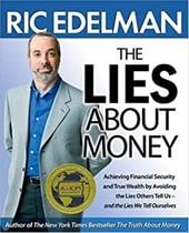 The Lies about Money: Achieving Financial Security and True Wealth by Avoiding the Lies Others Tell Us--And the Lies We Tell Ourse 6236313