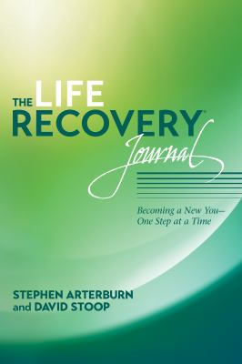 The Life Recovery Journal: Becoming a New You - One Step at a Time 9781414328232