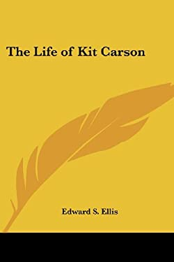 The Life of Kit Carson 9781417921119