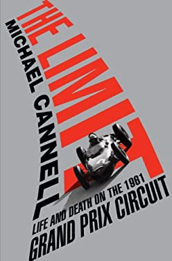 The Limit: Life and Death on the 1961 Grand Prix Circuit 9781410446244