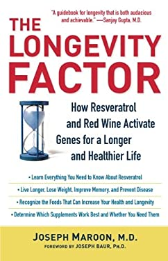 The Longevity Factor: How Resveratrol and Red Wine Activate Genes for a Longer and Healthier Life 9781416551089