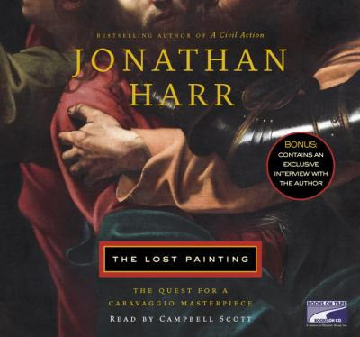 The Lost Painting: The Quest for a Caravaggio Masterpiece 9781415925027