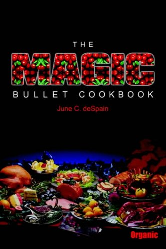The Magic Bullet Cookbook 9781418450274