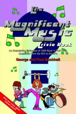 The Magnificent Music Trivia Book: An Entertaining Collection of 1000 Rock 'n' Roll Trivia Questions from the 50's to the 90's 9781418439538