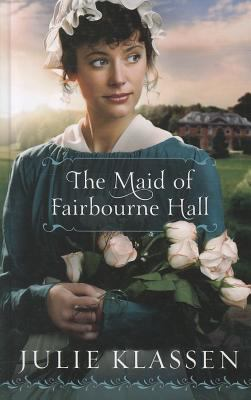 The Maid of Fairbourne Hall 9781410445704