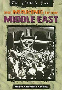 The Making of the Middle East 9781410916266