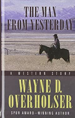 The Man from Yesterday: A Western Story 9781410448415