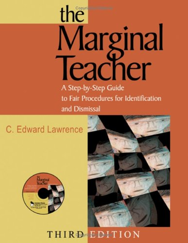 The Marginal Teacher: A Step-By-Step Guide to Fair Procedures for Identification and Dismissal 9781412914741