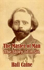 The Master of Man: The Story of a Sin 6154408