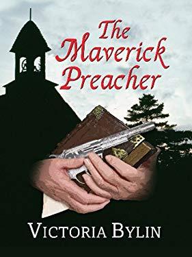 The Maverick Preacher 9781410417411