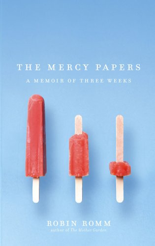 The Mercy Papers: A Memoir of Three Weeks 9781416567882