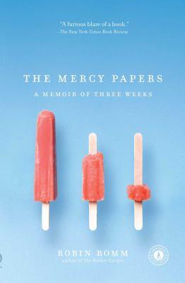 Mercy Papers : A Memoir of Three Weeks