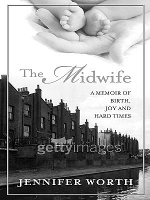 The Midwife: A Memoir of Birth, Joy and Hard Times 9781410418531