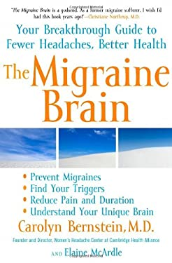 The Migraine Brain: Your Breakthrough Guide to Fewer Headaches, Better Health 9781416547686