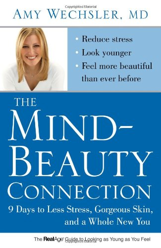 The Mind-Beauty Connection: 9 Days to Less Stress, Gorgeous Skin, and a Whole New You 9781416562580