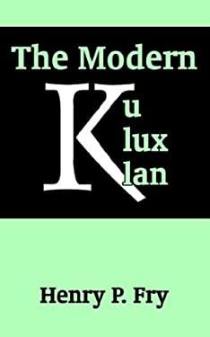 The Modern Ku Klux Klan 9781410204813