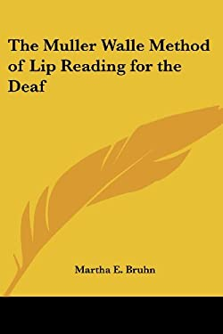 The Muller Walle Method of Lip Reading for the Deaf 9781417915781