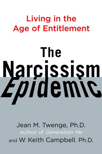 The Narcissism Epidemic: Living in the Age of Entitlement 9781416575986