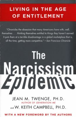 The Narcissism Epidemic: Living in the Age of Entitlement 9781416575993