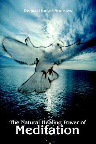 The Natural Healing Power of Meditation 9781414027845